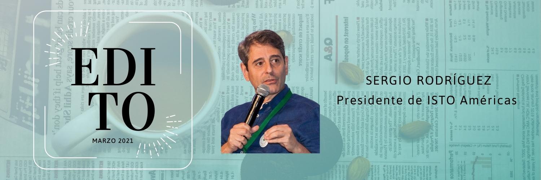 Edito por Sergio Rodríguez, Presidente de ISTO Américas